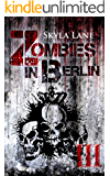 Zombies in Berlin: Band 3