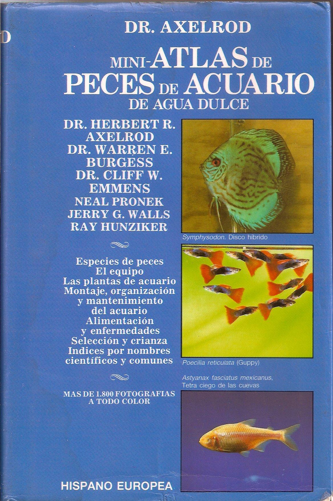 Mini atlas de peces de acuario agua dulce: Amazon.es: Herbert Axelrod: Libros