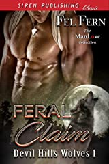 Feral Claim [Devil Hills Wolves 1] (Siren Publishing Classic ManLove) Kindle Edition