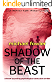 Shadow of the Beast: A heart-pounding psychological abduction thriller (THE DS HUNTER KERR INVESTIGATIONS Book 5)