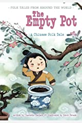 The Empty Pot: A Chinese Folk Tale (Folk Tales From Around the World) Kindle Edition