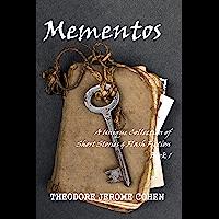 Mementos: A Unique Collection of Short Stories & Flash Fiction (Mementos Anthologies Book 1) (English Edition)