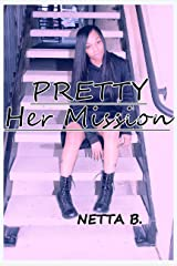 Pretty: Her Mission Kindle Edition