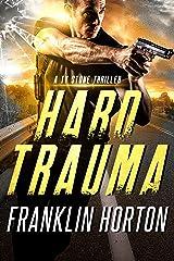 Hard Trauma: A Ty Stone Thriller Kindle Edition