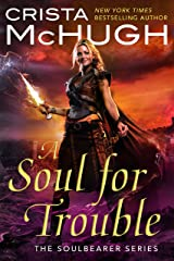A Soul For Trouble (The Soulbearer Trilogy Book 1) Kindle Edition