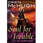 A Soul For Trouble (The Soulbearer Trilogy Book 1)