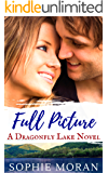 Full Picture: A Second-Chance Sweet Romance (Dragonfly Lake Book 2)