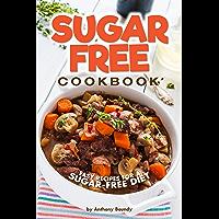 Sugar-Free Cookbook: Easy Recipes for a Sugar-Free Diet (English Edition)