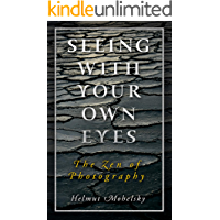 Seeing with Your Own Eyes: The Zen of Photography book cover