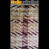 Nheengatu: letramento: Joarlison Melo (01 Livro 1)