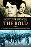 Fortune Favors the Bold: A Woman's Survival Story from World War I & II (WW1 & WW2 Memoir) (English Edition)
