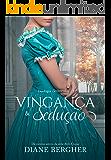 Vingança e Sedução (Portuguese Edition)