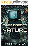 Dark Forces of Nature: The Complete Collection