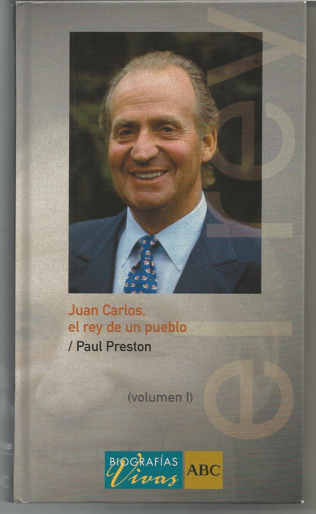 JUAN CARLOS, EL REY DE UN PUEBLO - Vol 1: Amazon.es: Paul Preston: Libros