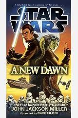 A New Dawn: Star Wars Kindle Edition