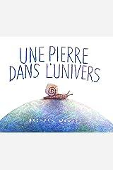 UNE PIERRE DANS L'UNIVERS (KALEIDOSCOPE) Hardcover