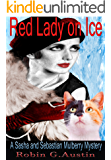 Red Lady on Ice (A Sasha and Sebastian Mulberry Mystery Book 2)