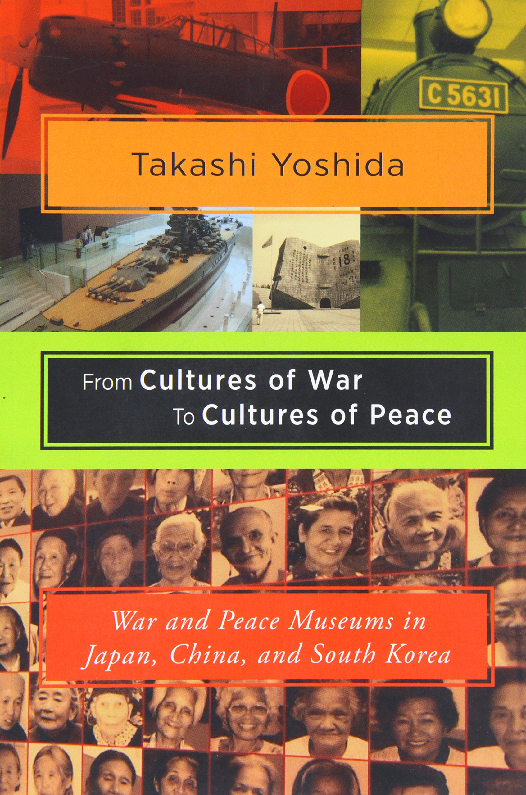 Download From Cultures of War to Cultures of Peace: War and Peace Museums in Japan, China, and South Korea (Studies of the Weatherhead East Asian Institute, Columbia Un) pdf