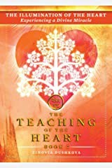The Illumination of the Heart: Experiencing a Divine Miracle (The Teaching of the Heart Book 2) Kindle Edition