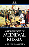 A Short History of Medieval Russia (English Edition)
