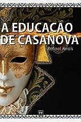 A educação de Casanova (Portuguese Edition) Kindle Edition