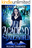 Ruling Darkness: A Supernatural Academy Paranormal Romance (Academy of the Underworld Book 3)