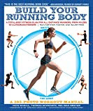 Build Your Running Body: A Total-Body Fitness Plan for All Distance Runners, from Milers to Ultramarathoners―Run Farther, Faster, and Injury-Free