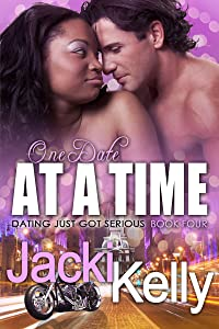 One Date At A Time (Dating Just Got Serious Book 4)