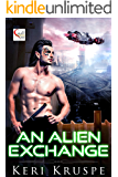 An Alien Exchange (An Alien Exchange Trilogy Book 1)