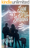 Sun Still Shining (Rain Must Fall Book 2)