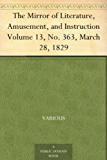The Mirror of Literature, Amusement, and Instruction Volume 13, No. 363, March 28, 1829 (English Edition)
