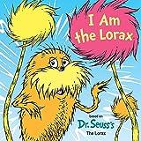 I Am the Lorax (Dr. Seuss's I Am Board Books)