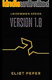 Uncommon Stock: Version 1.0 (The Uncommon Series Book 1)