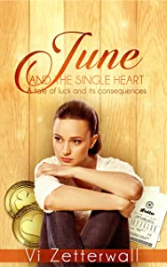 June and the Single Heart: A tale of luck and its consequences