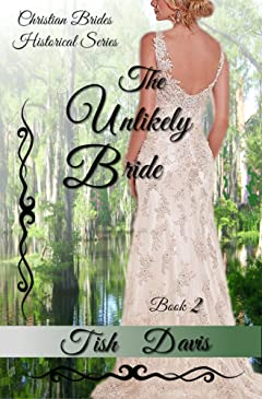 The Unlikely Bride: Christian Brides Historical Series