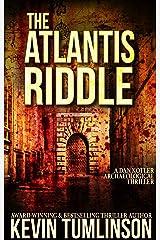 The Atlantis Riddle: A Dan Kotler Archaeological Thriller Kindle Edition