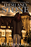 Flesh and Stone (Whitewood Journals Book 1)