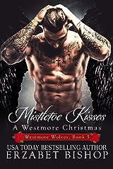 Mistletoe Kisses (Westmore Wolves Book 5) Kindle Edition