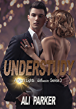 Understudy (Bright Lights Billionaire Book 3)