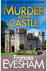 Murder at the Castle (The Exham-on-Sea Murder Mysteries Book 6) Kindle Edition