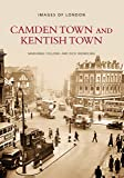 Camden Town and Kentish Town (Archive Photographs: Images of London)