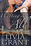 Wanting It All (The Passion Series Book 1)