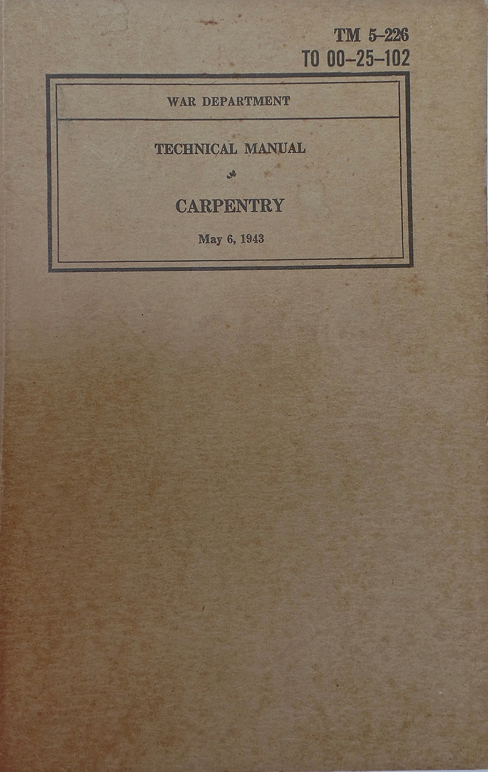 War Department Technical Manual TM 5-226 Carpentry