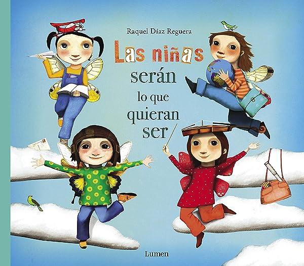 Las niñas serán lo que quieran ser - Libros para empoderar a las niñas - Mil ideas para regalar