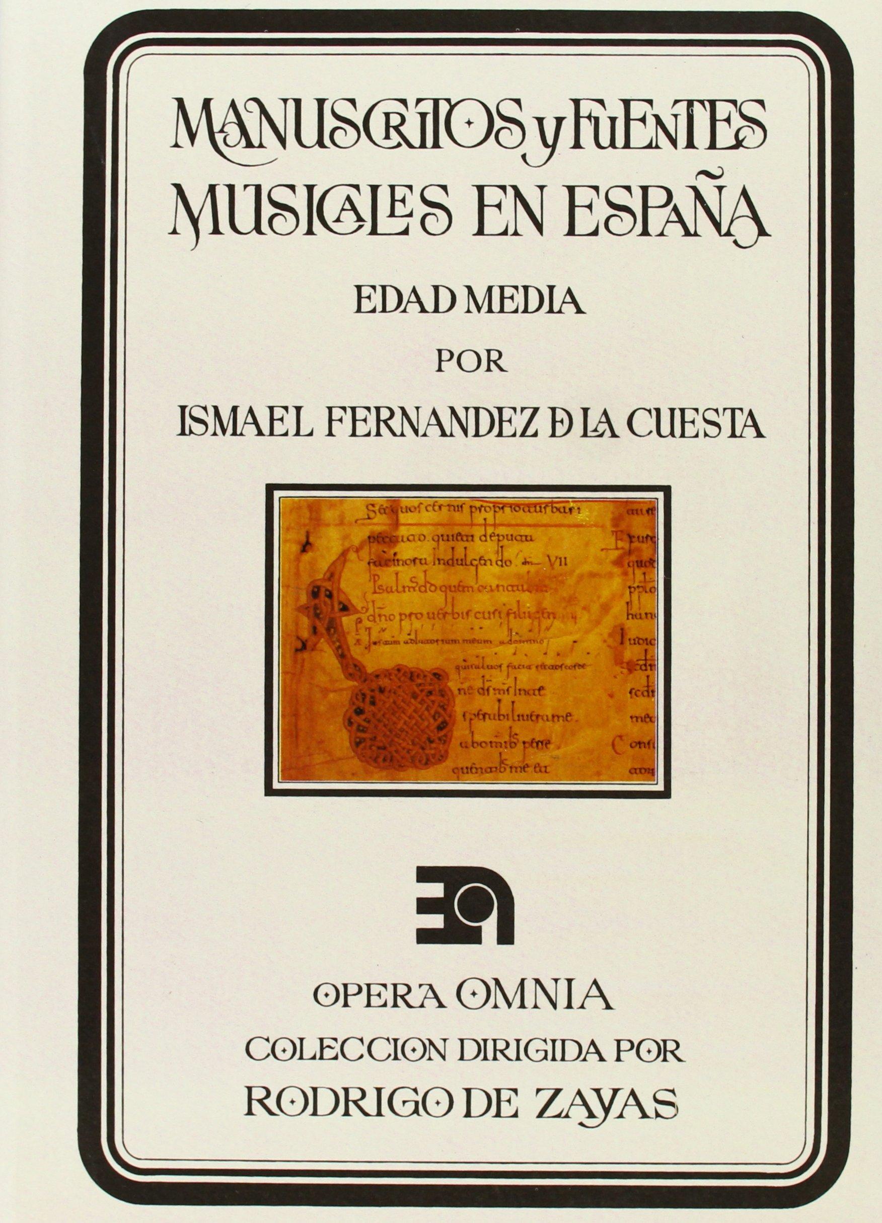 Manuscritos y fuentes musicales en España. Edad Media OPERA OMNIA: Amazon.es: Fernández de la Cuesta, Ismael: Libros