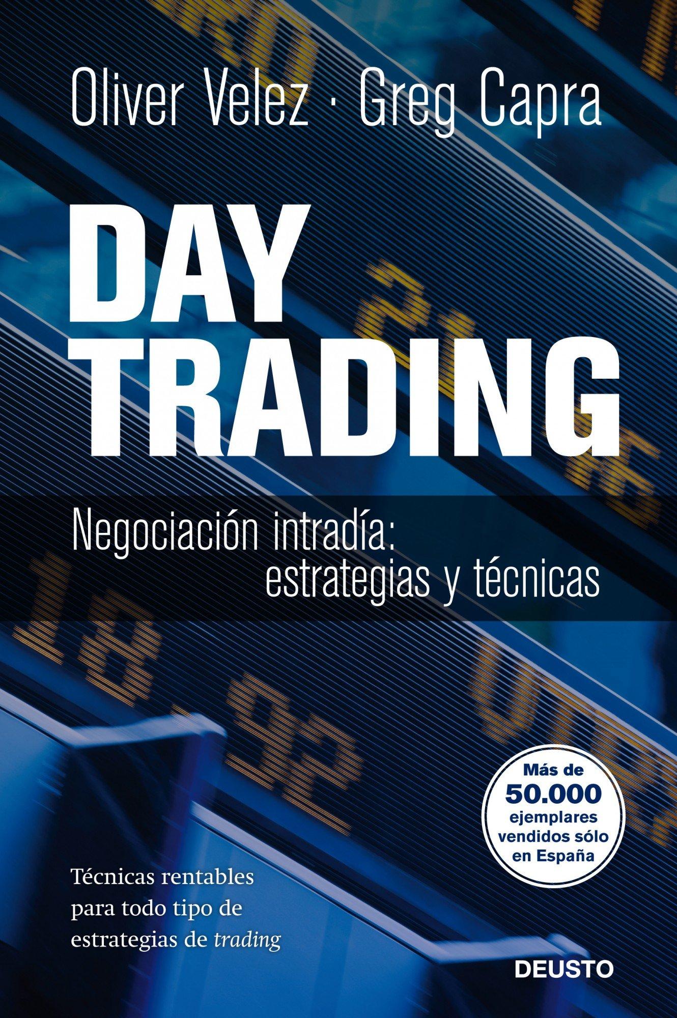 Day Trading: Negociación intradía: estrategias y tácticas. Técnicas rentables para todo tipo de estrategias de trading (FINANZAS Y CONTABILIDAD) (Spanish Edition)