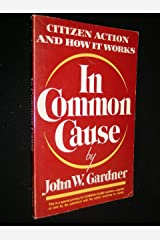 Citizen Action and How It Works In Common Cause Paperback