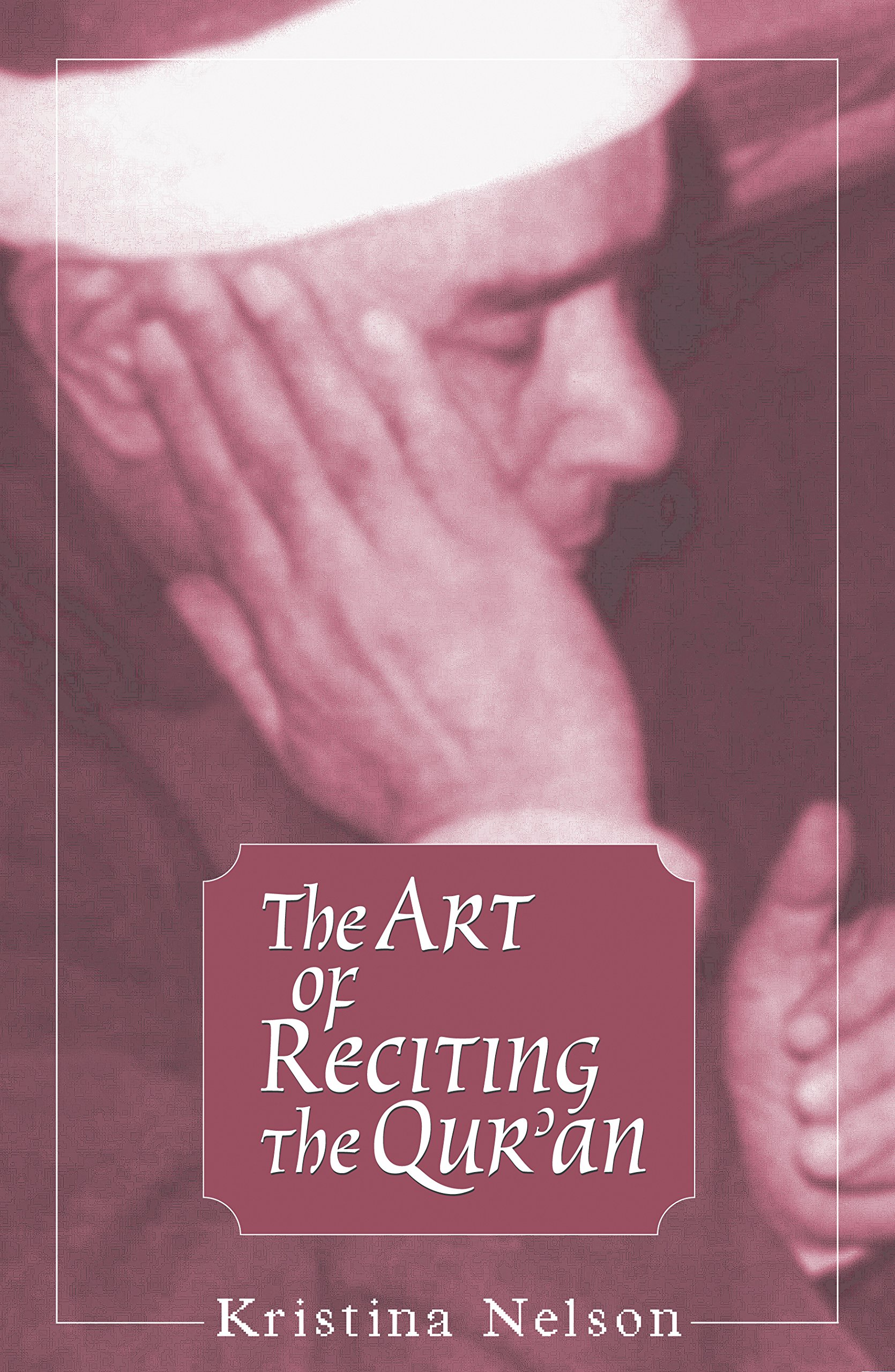 The Art of Reciting the Qur'an: Kristina Nelson