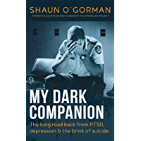 My Dark Companion: The long road back from PTSD, depression & the brink of suicide