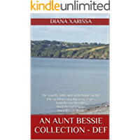 An Aunt Bessie Collection - DEF: The fourth, fifth and sixth books in the Isle of Man Cozy Mystery Series